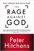 <STRONG>Peter Hitchens: 'The Rage Against God'</STRONG> / Bron: Cover 'The rage against God'